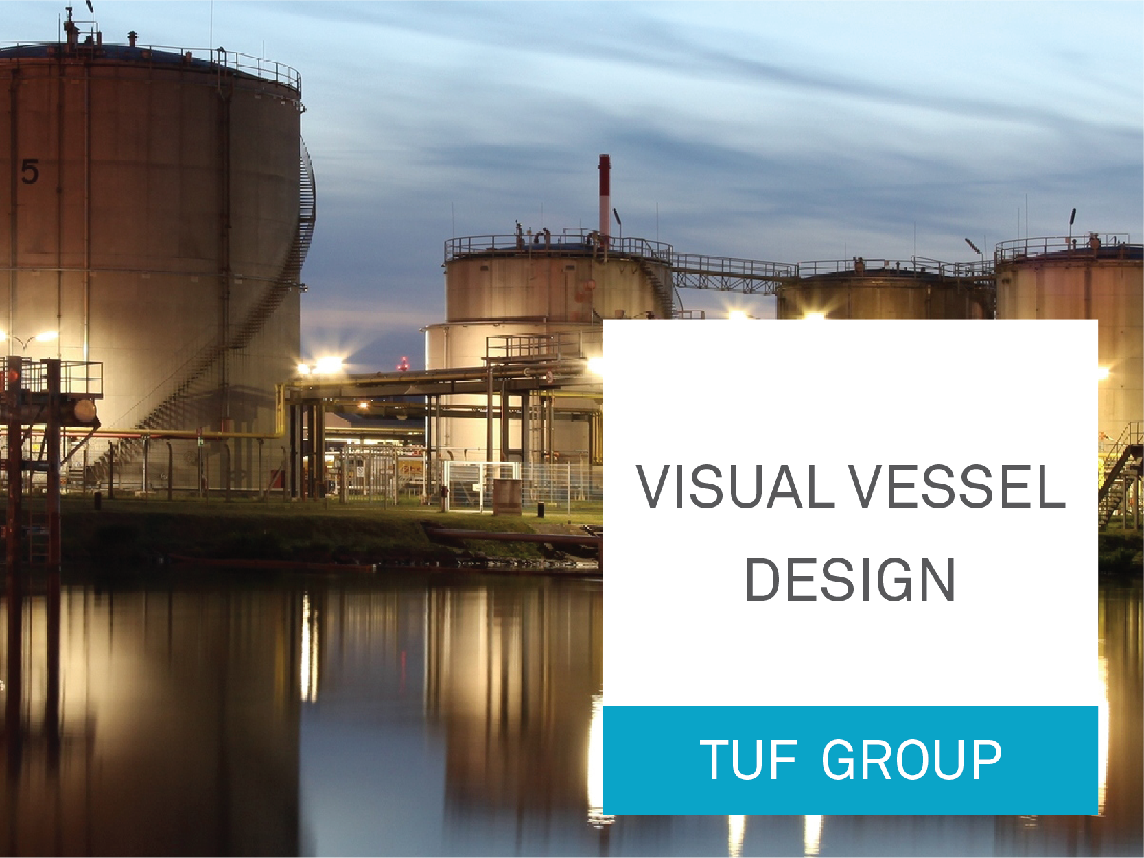TUF group, Visual Vessel Design