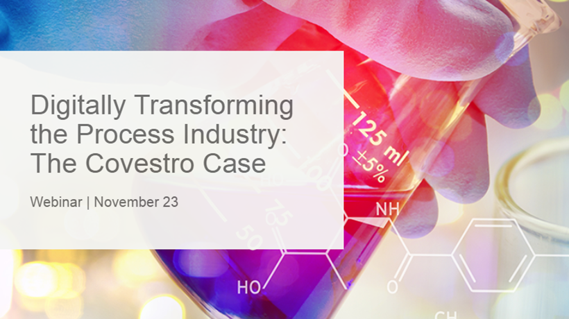 Digitally Transforming the Process Industry: The Covestro Case, webinar